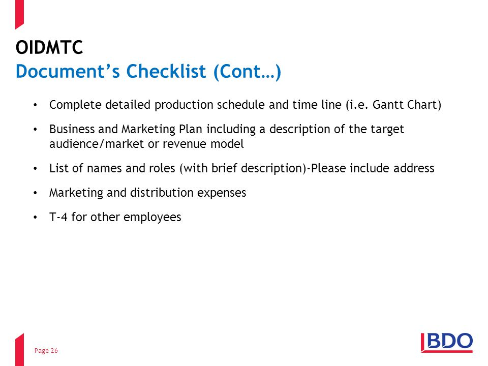 OIDMTC Documents Checklist (Cont…) Complete detailed production schedule and time line (i.e.