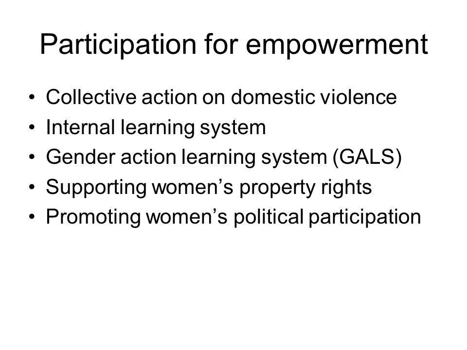 Participation for empowerment Collective action on domestic violence Internal learning system Gender action learning system (GALS) Supporting womens property rights Promoting womens political participation