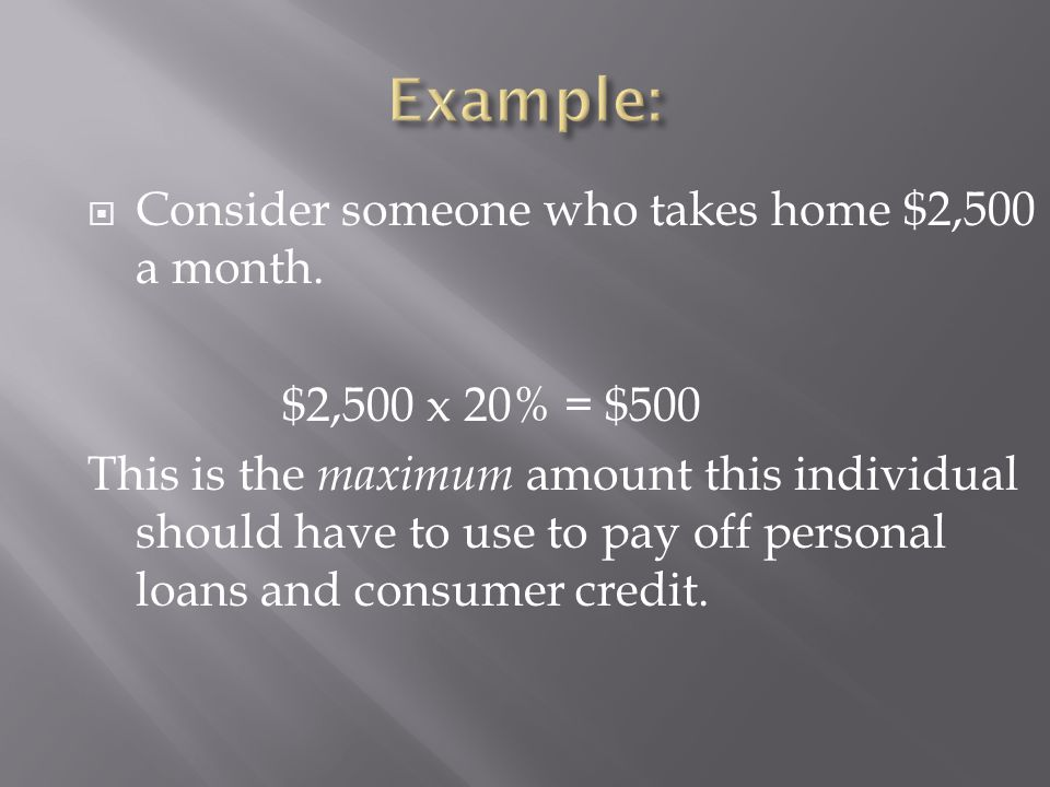 Consider someone who takes home $2,500 a month.