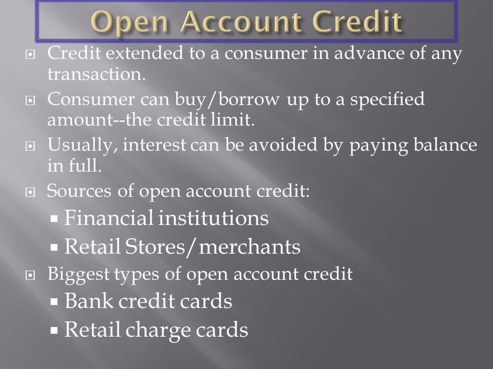 Credit extended to a consumer in advance of any transaction.