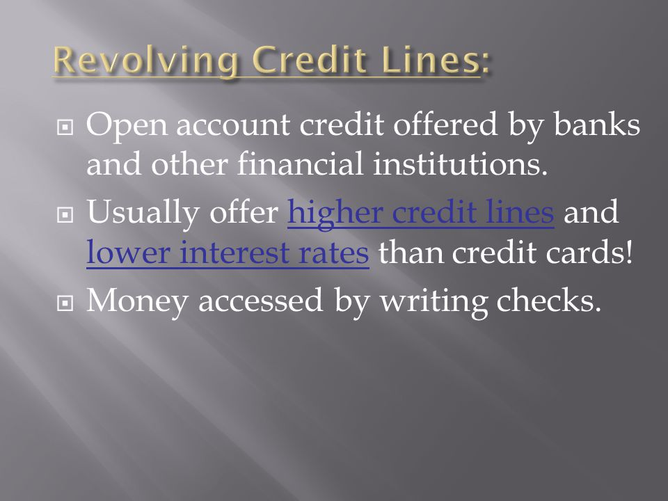 Open account credit offered by banks and other financial institutions.