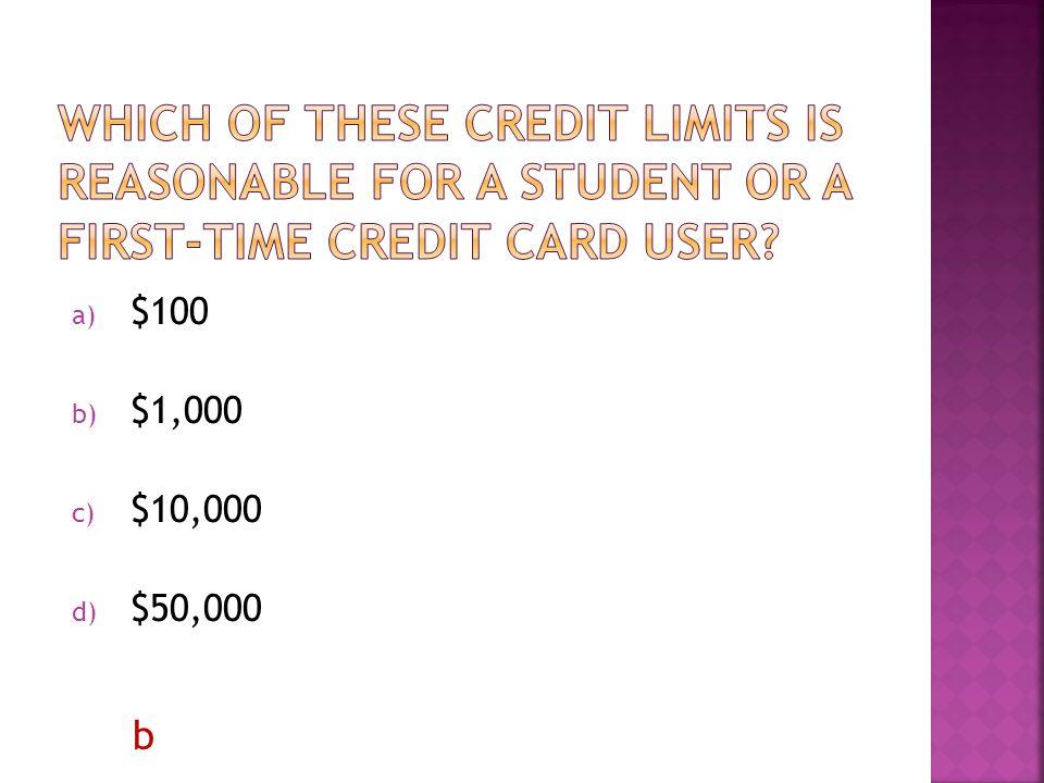 a) $100 b) $1,000 c) $10,000 d) $50,000 b