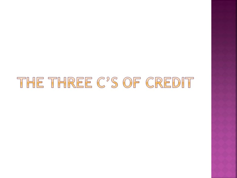 From your credit history, does it look like you possess the honesty and reliability to pay credit debts Have you used credit before.