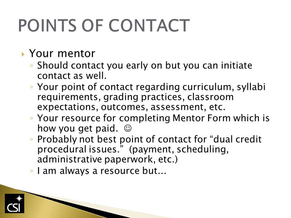 Your mentor Should contact you early on but you can initiate contact as well.