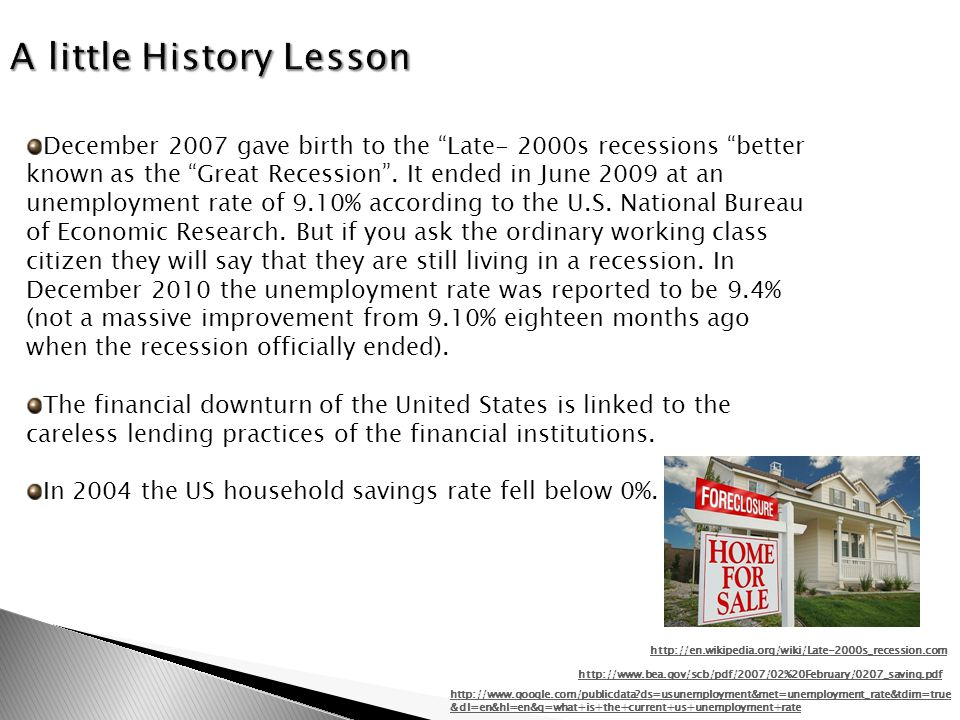 December 2007 gave birth to the Late- 2000s recessions better known as the Great Recession.