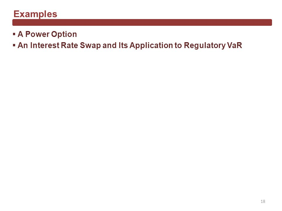 A Power Option An Interest Rate Swap and Its Application to Regulatory VaR Examples 18
