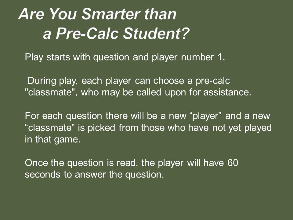 Play starts with question and player number 1.