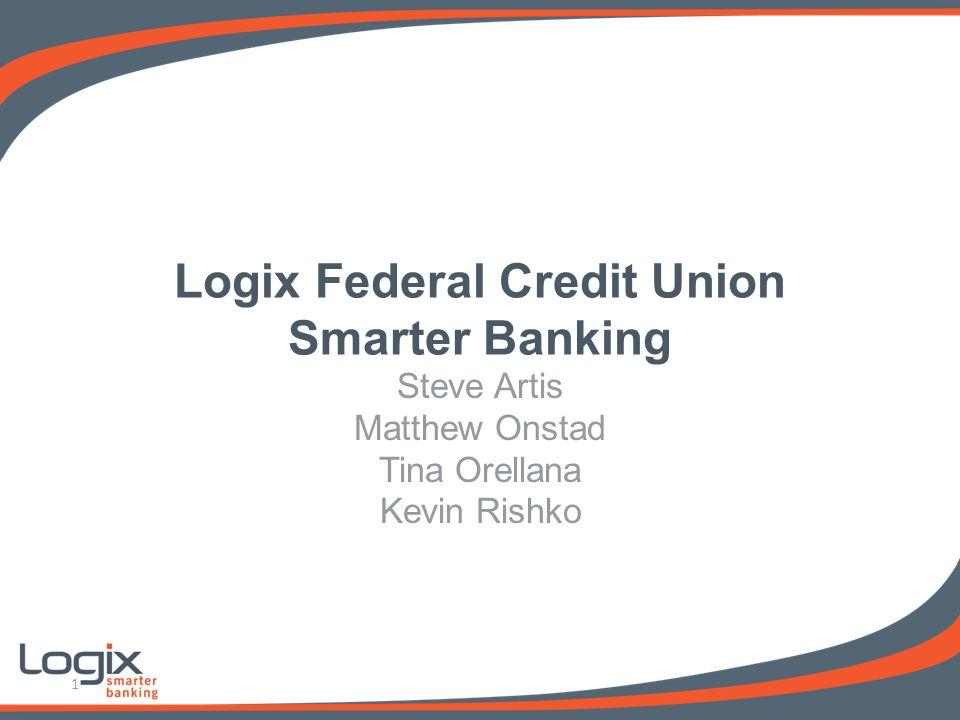 Steve Artis Matthew Onstad Tina Orellana Kevin Rishko Logix Federal Credit Union Smarter Banking 1