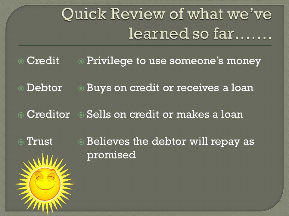 Loan credit Sales credit Trade credit