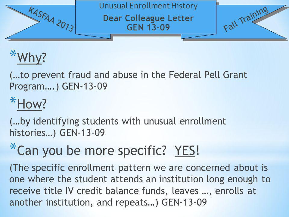Unusual Enrollment History KASFAA 2013 Fall Training * Questions / Comment.