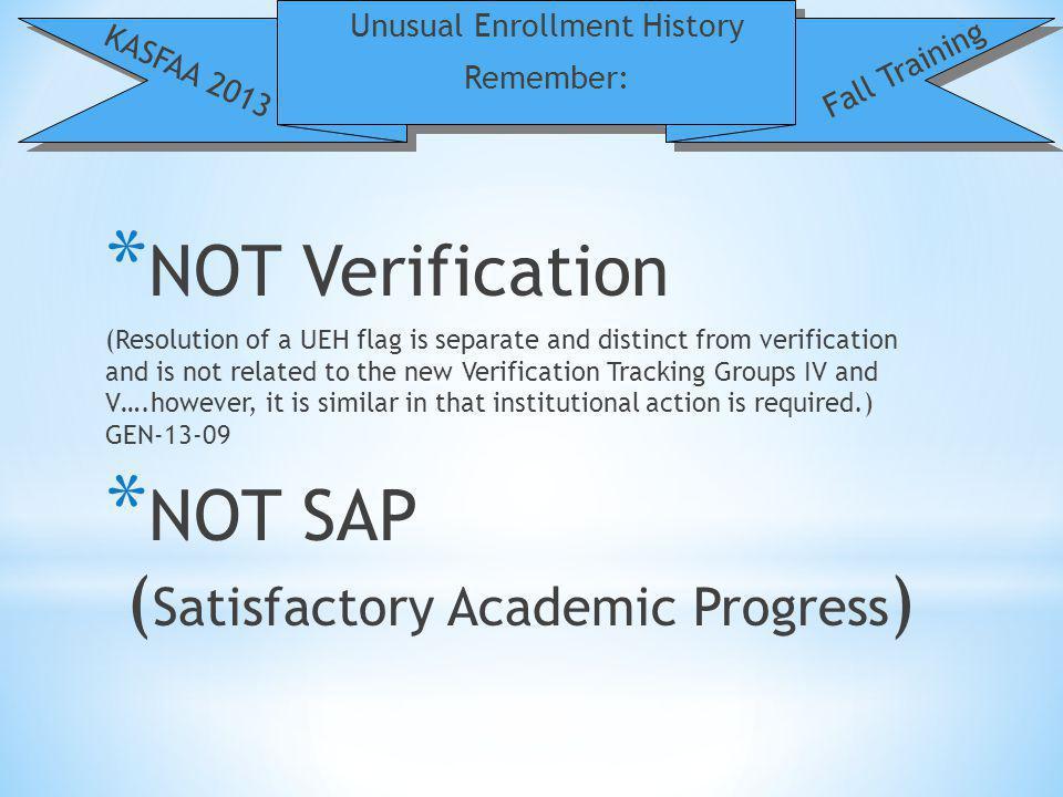 Unusual Enrollment History NASFAA AskRegs Knowledgebase KASFAA 2013 Fall Training 1.