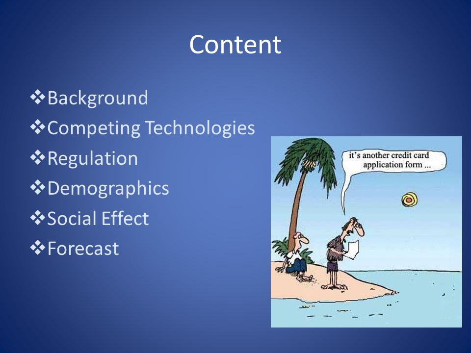 Content Background Competing Technologies Regulation Demographics Social Effect Forecast