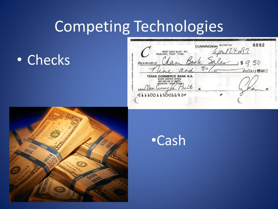 Competing Technologies Checks Cash