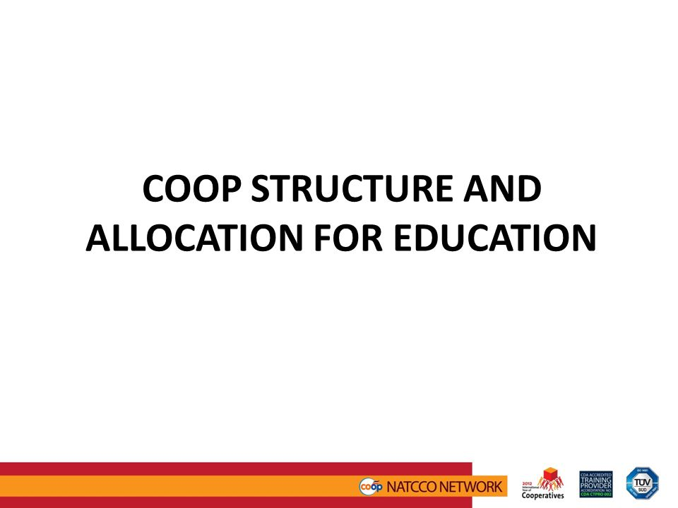 COOP STRUCTURE AND ALLOCATION FOR EDUCATION