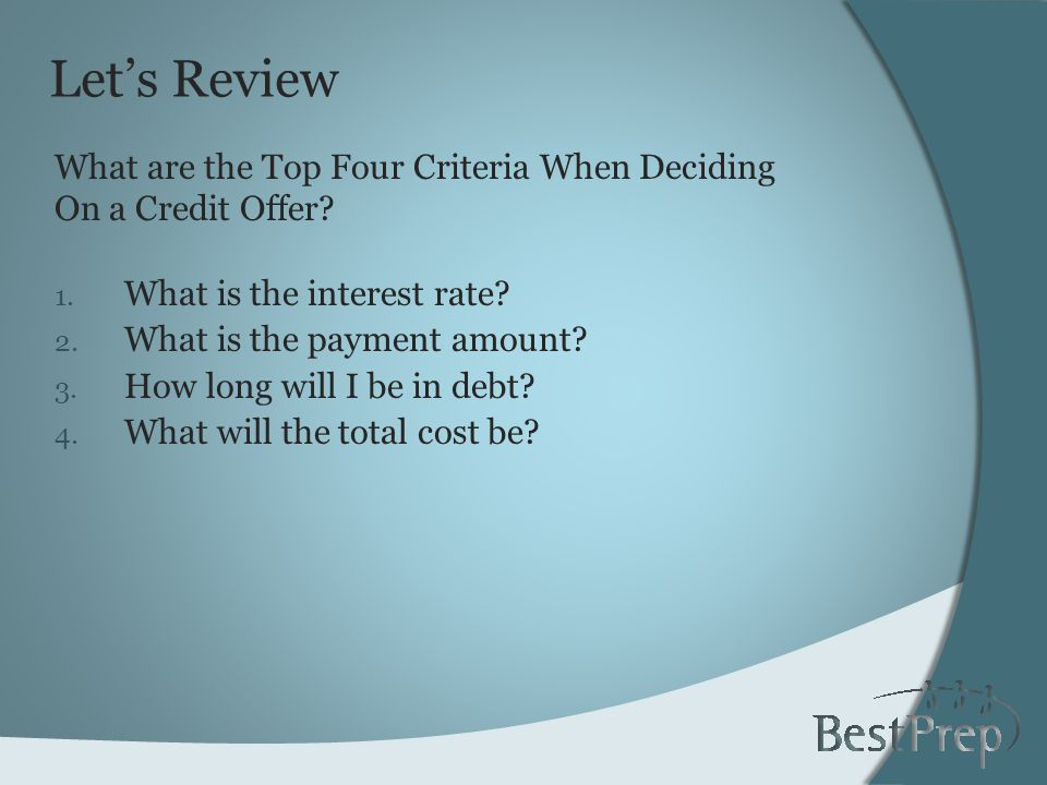 Lets Review 1. What is the interest rate. 2. What is the payment amount.