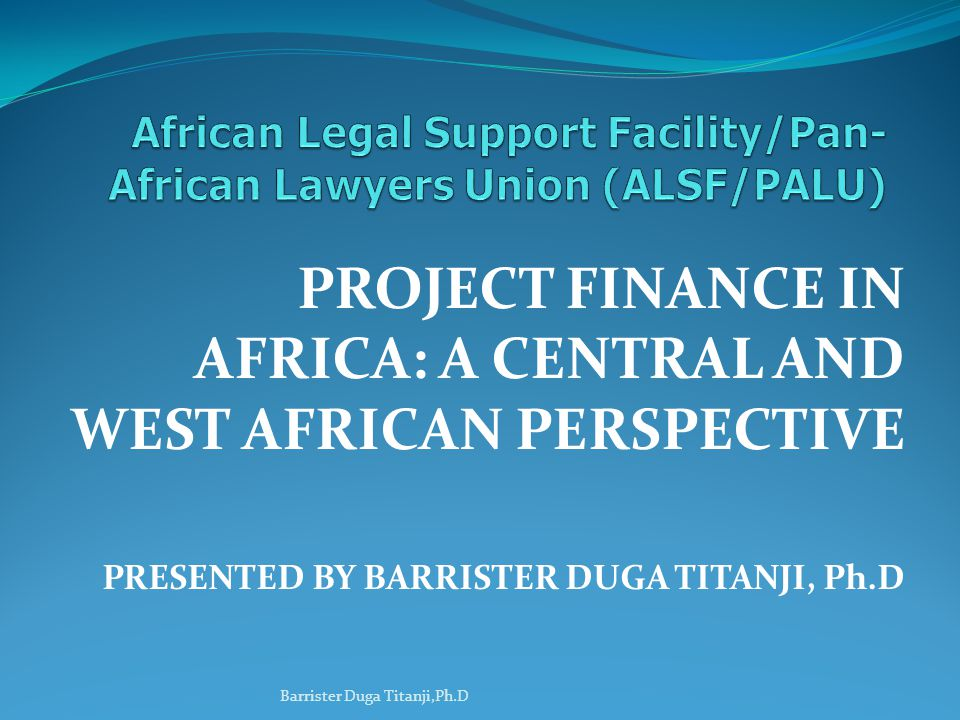 African Governments are not always well suited to deal with all project risks; Complex structures are not always integrated locally; Limits public expenditure; Would help African states realise development projects without directly disbursing funds;