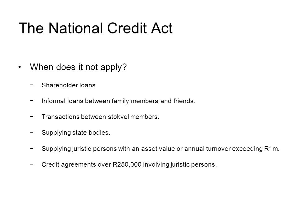The National Credit Act When does it not apply. Shareholder loans.