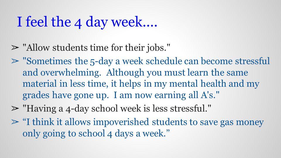 I feel the 4 day week....