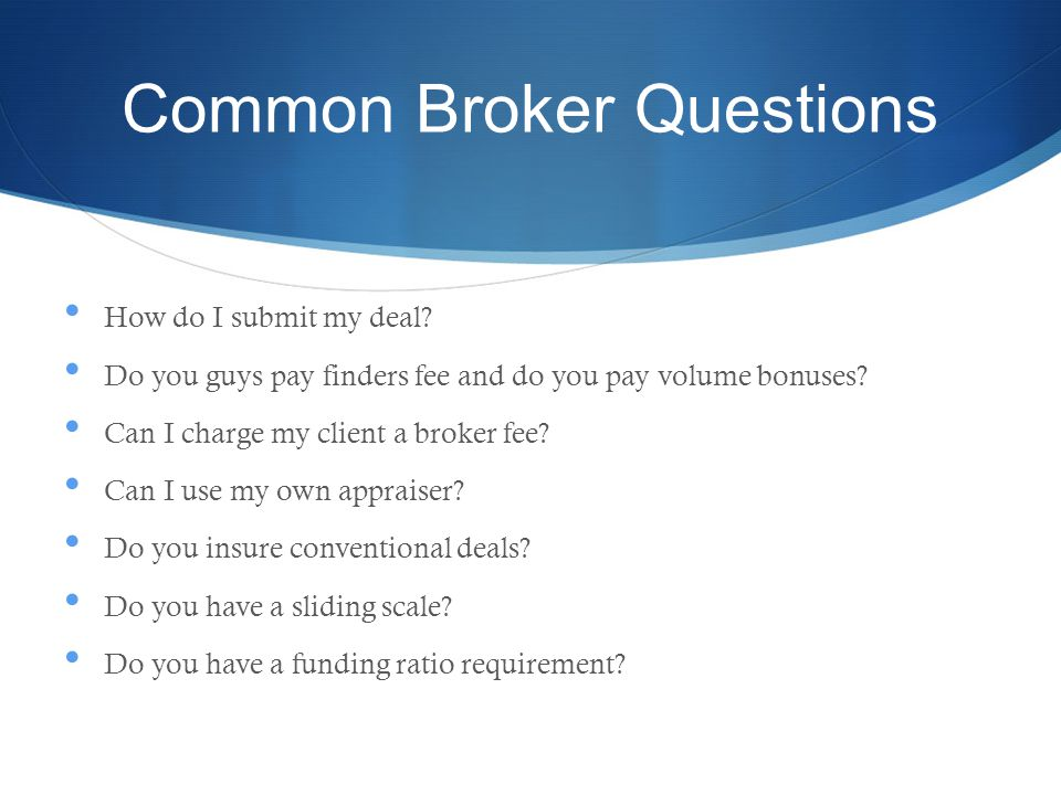 Common Broker Questions How do I submit my deal.