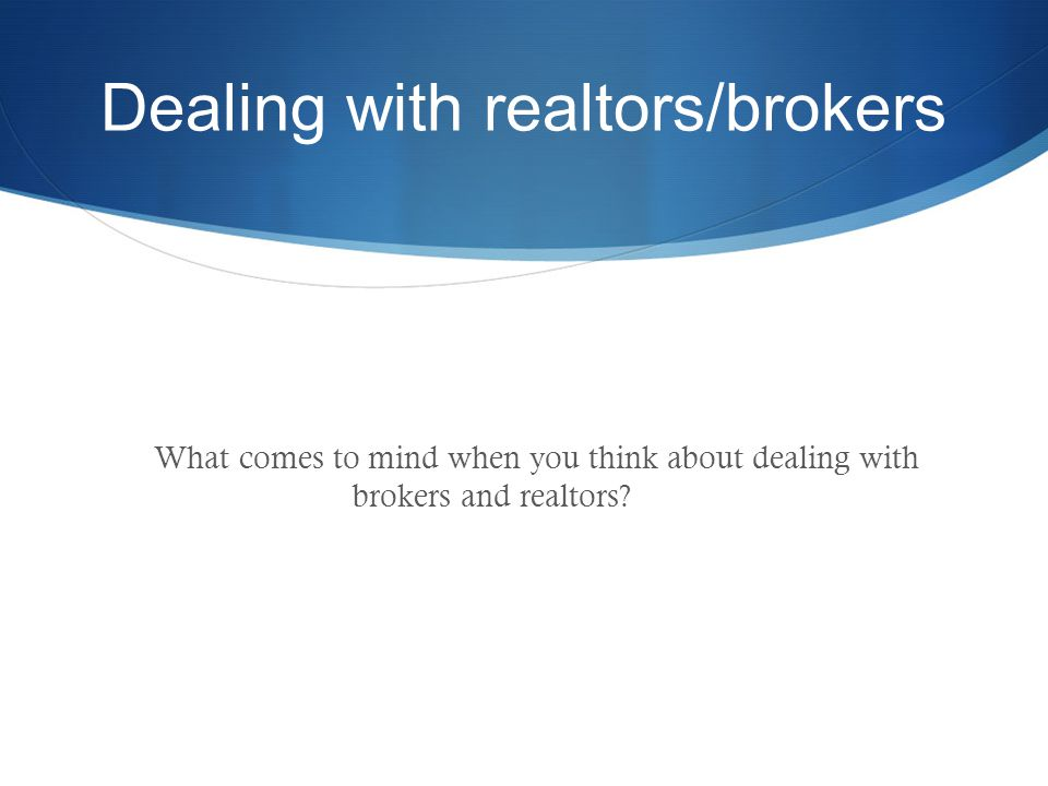 RECAP Different types of lenders and brokers How to create a strategy What to anticipate Common questions from brokers