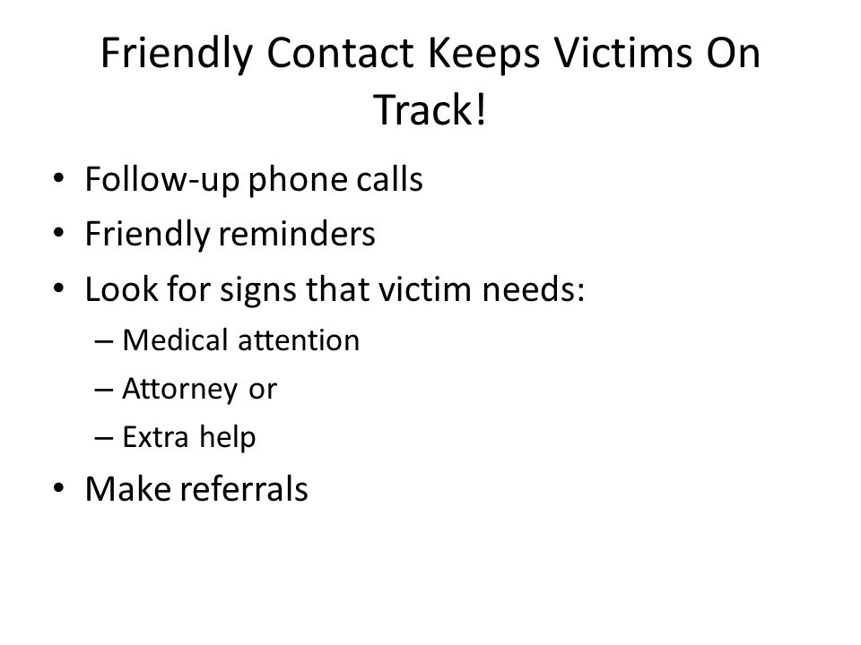 Friendly Contact Keeps Victims On Track.