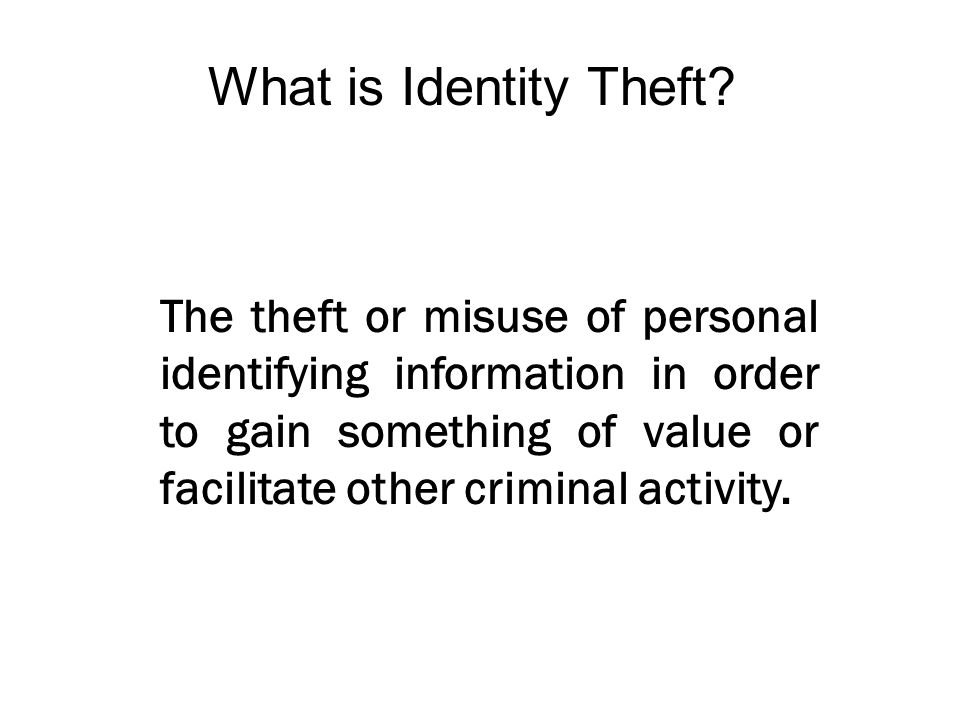 What is Identity Theft.
