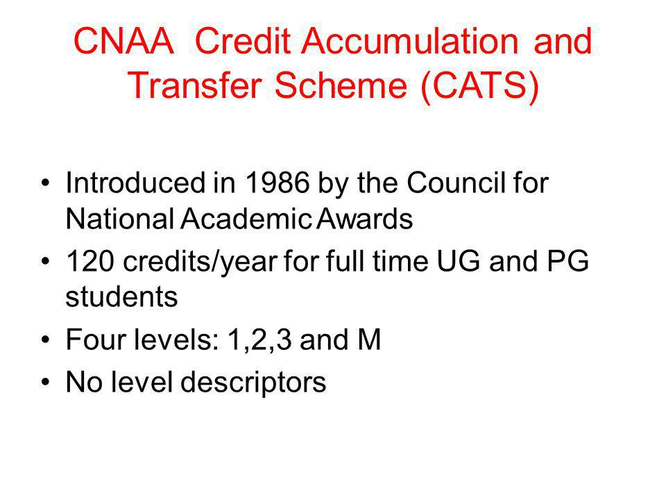 Vocational qualifications in the 1990s Further Education Unit (A Basis for Credit?,1992) proposes credit system for vocational qualifications with 8 levels based on 30 hour credit Influence of Open College Networks NCVQ: 5 levels Kennedy and Fryer Reports SCOTVEC: full credit-based modular scheme with learning outcomes and module descriptors 1999 National Qualifications Framework: a major missed opportunity in not embedding credit