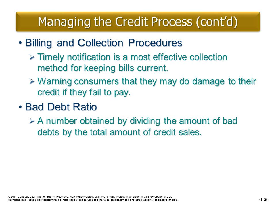 Managing the Credit Process (contd) Billing and Collection ProceduresBilling and Collection Procedures Timely notification is a most effective collect