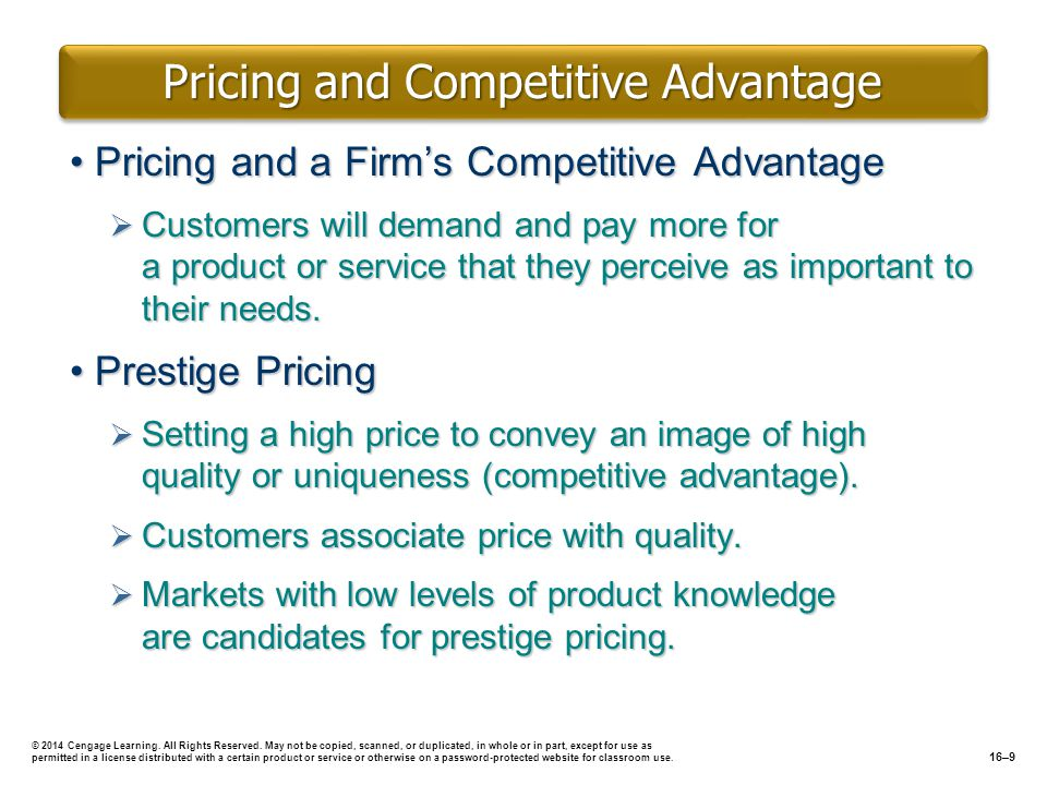 Pricing and Competitive Advantage Pricing and a Firms Competitive AdvantagePricing and a Firms Competitive Advantage Customers will demand and pay mor