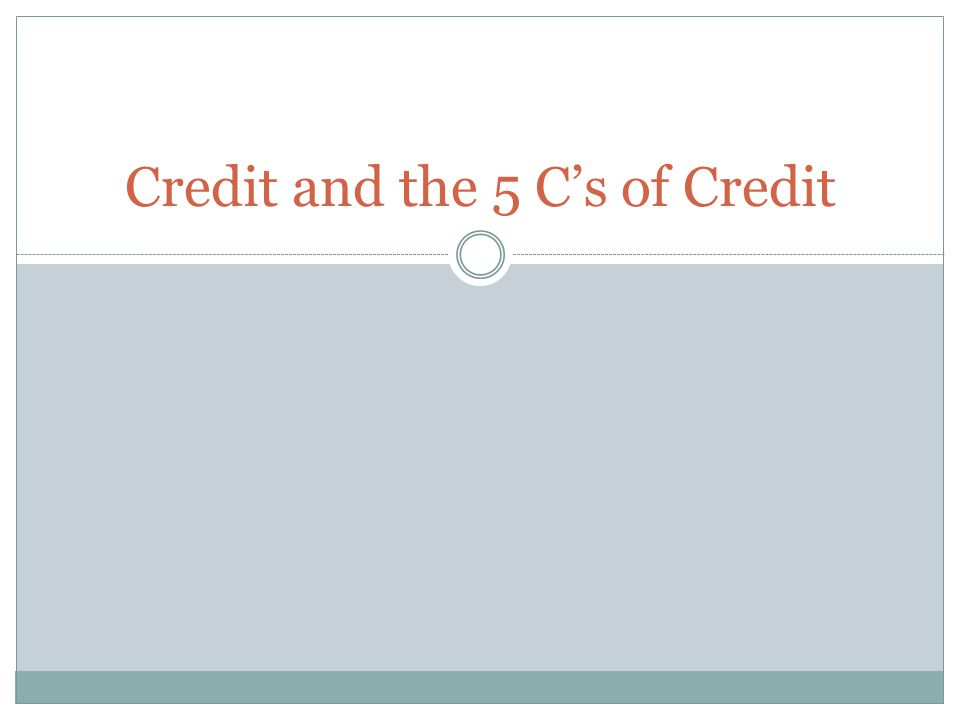Credit and the 5 Cs of Credit