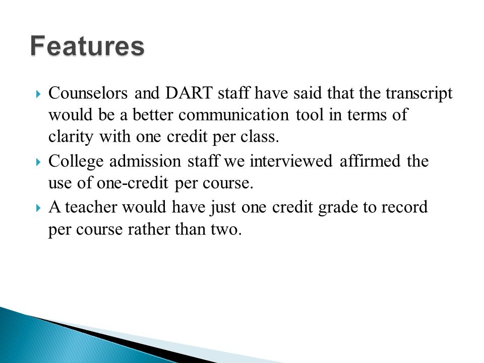 Counselors and DART staff have said that the transcript would be a better communication tool in terms of clarity with one credit per class. College ad