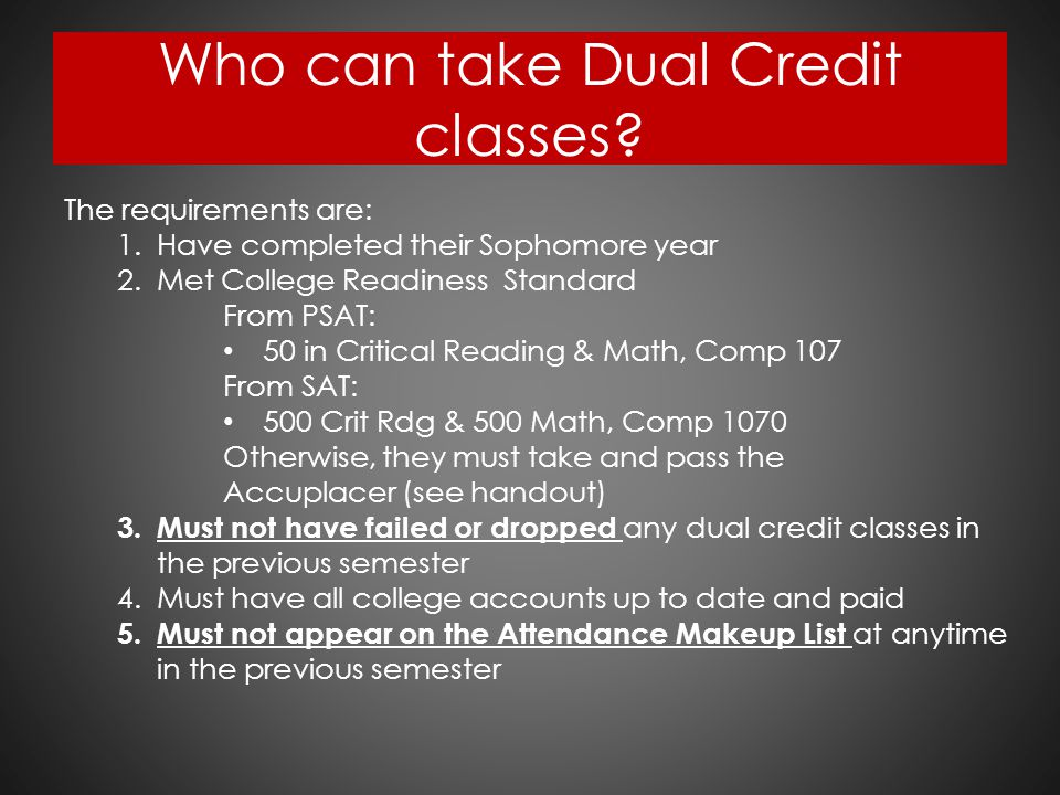 Who can take Dual Credit classes.