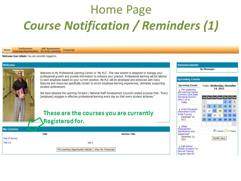 Home Page Course Notification / Reminders (1) These are the courses you are currently Registered for.