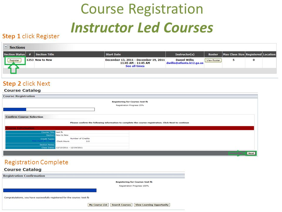 Course Registration Instructor Led Courses Step 1 click Register Step 2 click Next Registration Complete