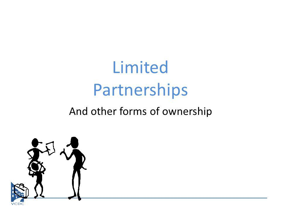 Limited Partnerships And other forms of ownership