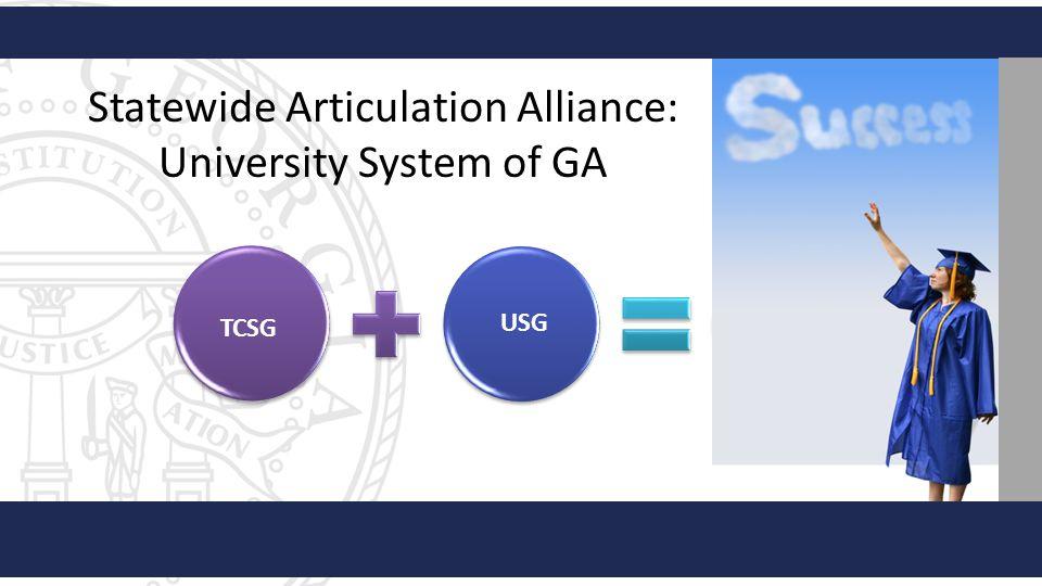 Statewide Articulation Alliance: University System of GA TCSG USG Student Success