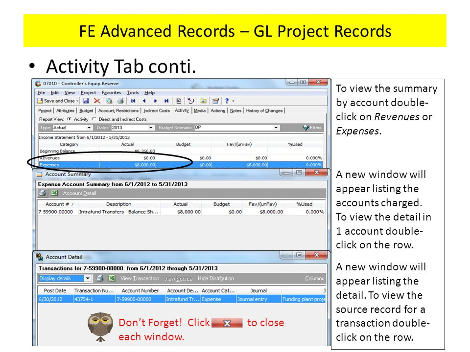 FE Advanced Records – GL Project Records Activity Tab conti. To view the summary by account double- click on Revenues or Expenses. A new window will a