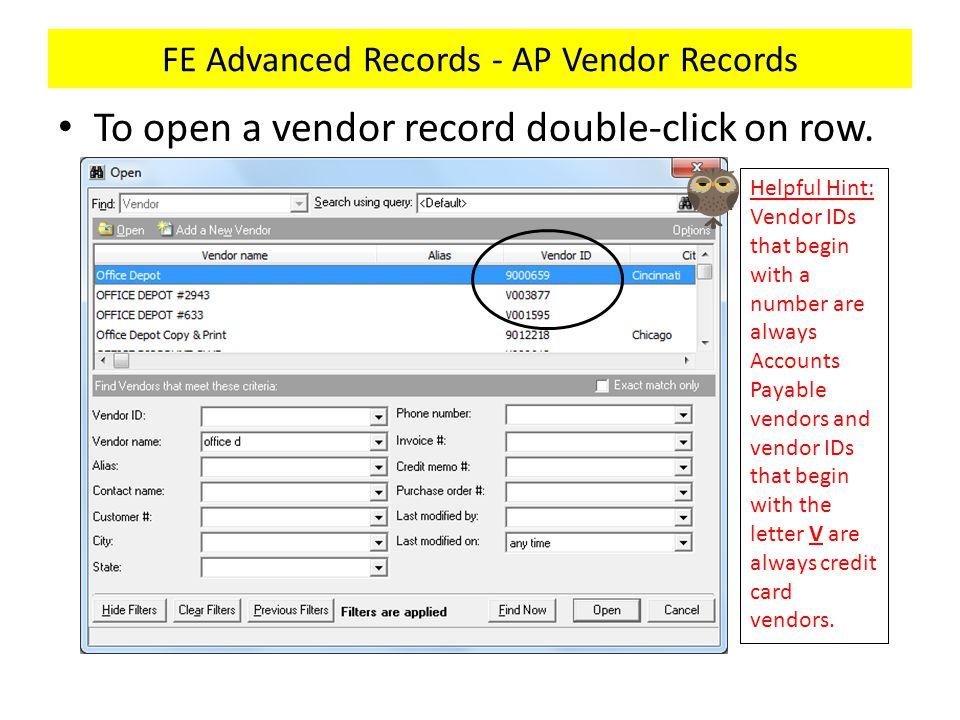 FE Advanced Records - AP Vendor Records To open a vendor record double-click on row.