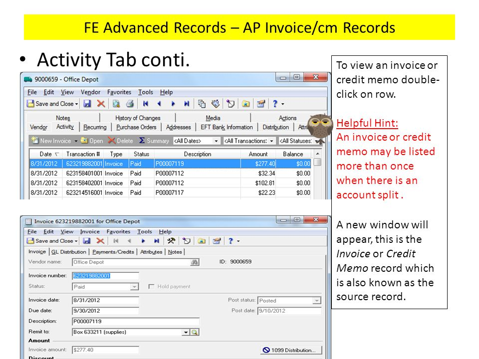 FE Advanced Records – AP Invoice/cm Records Activity Tab conti. To view an invoice or credit memo double- click on row. Helpful Hint: An invoice or cr