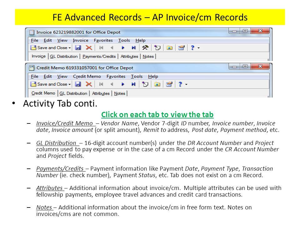 FE Advanced Records – AP Invoice/cm Records Activity Tab conti. Click on each tab to view the tab – Invoice/Credit Memo – Vendor Name, Vendor 7-digit