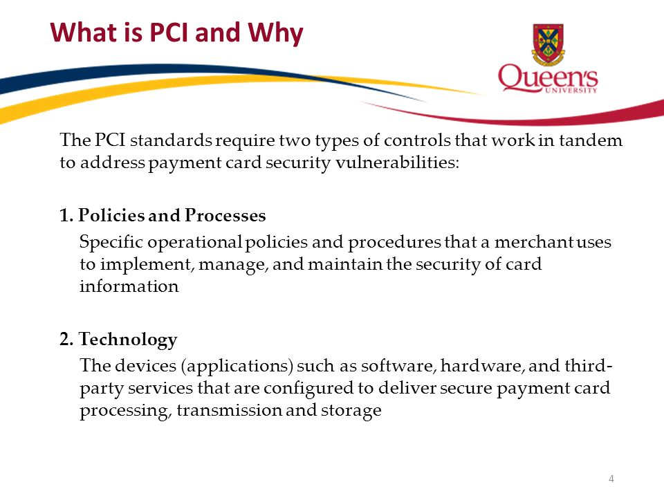 The PCI standards require two types of controls that work in tandem to address payment card security vulnerabilities: 1.