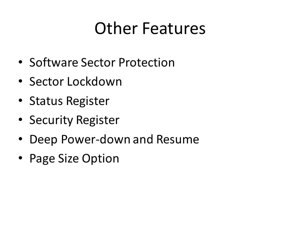 Other Features Software Sector Protection Sector Lockdown Status Register Security Register Deep Power-down and Resume Page Size Option