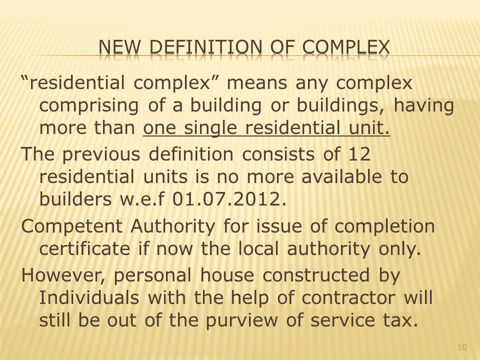residential complex means any complex comprising of a building or buildings, having more than one single residential unit.