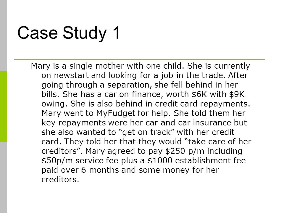 Case Study 1 Mary is a single mother with one child.