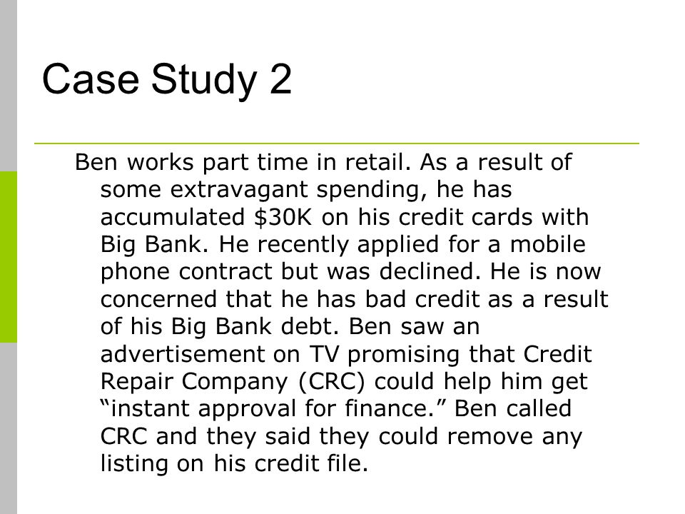 Case Study 2 Ben works part time in retail.