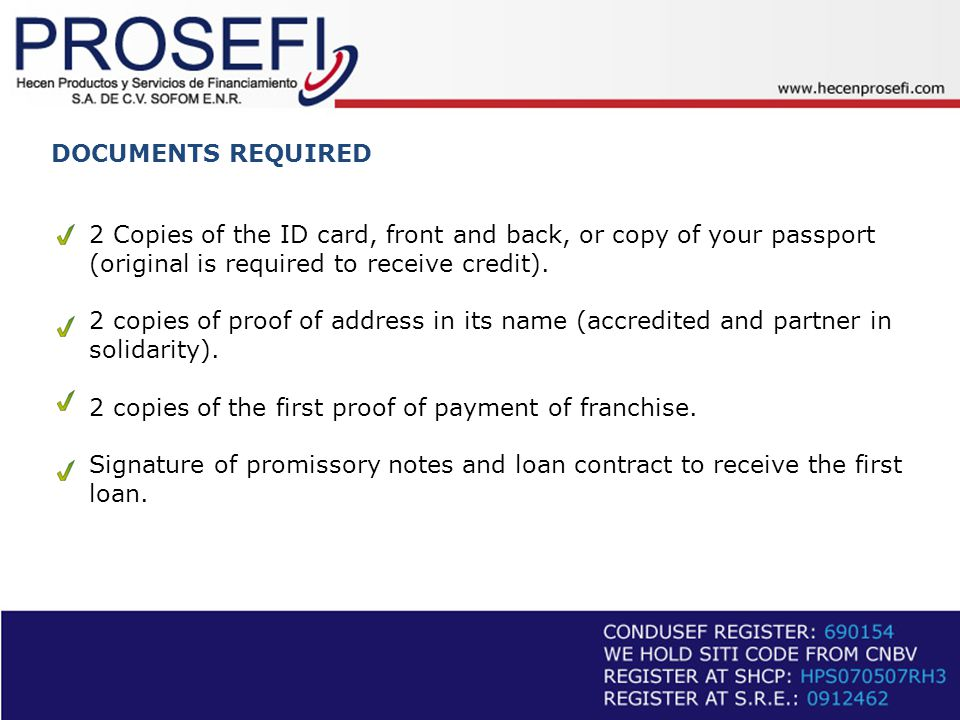 DOCUMENTS REQUIRED 2 Copies of the ID card, front and back, or copy of your passport (original is required to receive credit).