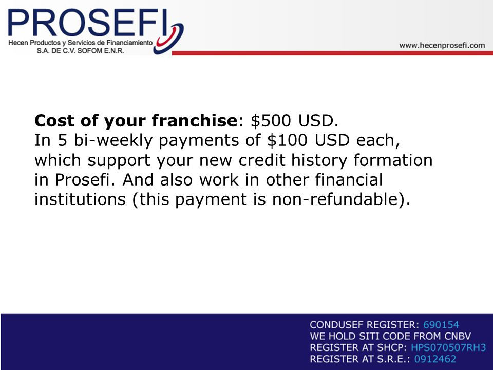 Cost of your franchise: $500 USD.