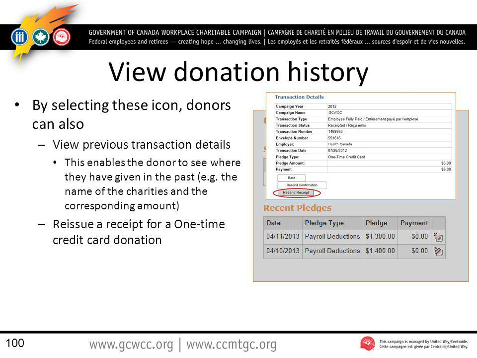 View donation history By selecting these icon, donors can also – View previous transaction details This enables the donor to see where they have given