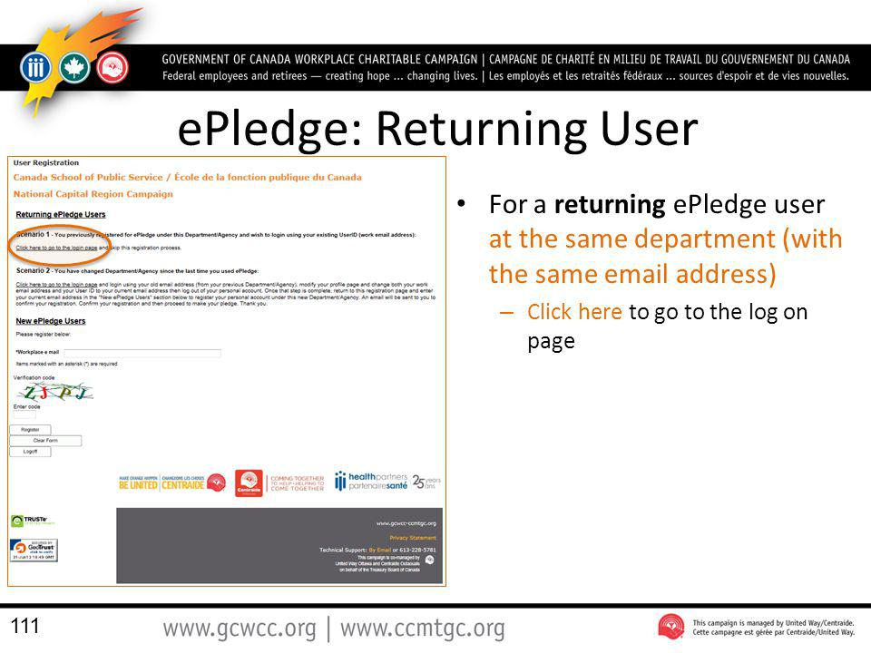 ePledge: Returning User For a returning ePledge user at the same department (with the same email address) – Click here to go to the log on page 111