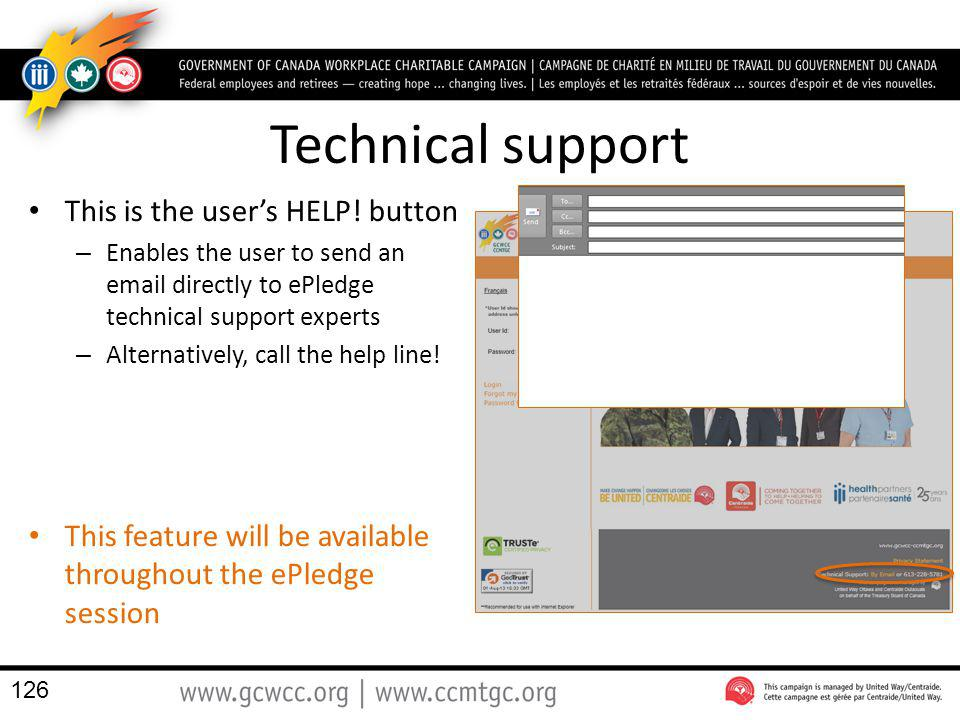 Technical support This is the users HELP! button – Enables the user to send an email directly to ePledge technical support experts – Alternatively, ca
